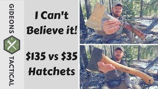 I Can't Believe it! $135 vs. $35 Hatchet Face Off