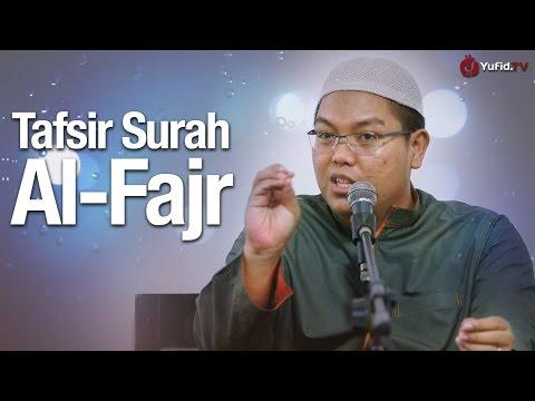 Kajian Tafsir Al-Qur'an: Tafsir Surat Al-Fajr - Ustadz Firanda Andirja