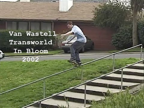 Van Wastell Transworld In Bloom 2002