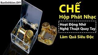 Chế Hộp Phát Nhạc |Music Box | Làm Quà Siêu Đẹp Ý Nghĩa | Banlinhkien.DIY
