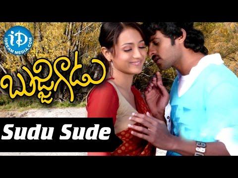 Bujjigadu Movie - Sudu Sude Video Song || Prabhas Raju, Trisha || Sandeep Chowta