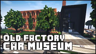Minecraft - Old Factory & Car Museum