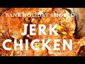 Smoked Jerk Chicken On Bank Holiday NEW RECIPE | HOW TO PREPARE YOUR JERK CHICKEN