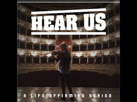 HEAR US - A Life Affirming Series - Trailer