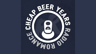 Radio Romance Cheap Beer Years