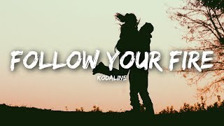 Kodaline - Follow Your Fire (Lyrics / Lyrics Video)