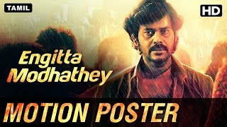Engitta Modhathey Motion Poster