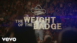 George Strait - The Weight Of The Badge (Official Lyric Video)