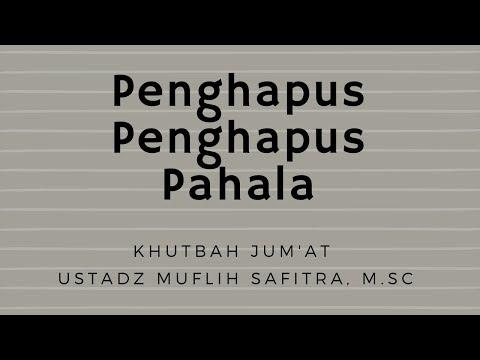 Ustadz Muflih Safitra - Khutbah Jum'at - Penghapus Penghapus Pahala