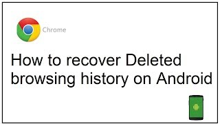 how to recover deleted browsing history on android