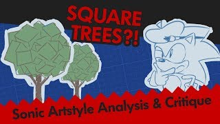 """""""Square Trees?!"""" - A Critique of Sonic Art Styles Throughout the Series"""