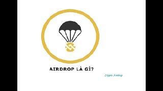 Airdrop và Bounty là gì ? Hướng dẫn kiếm tiền với số vốn 0 đồng