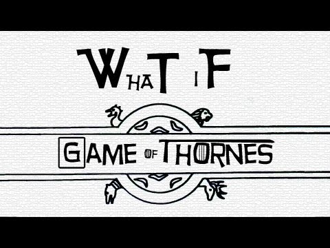 What if: Game of thrones