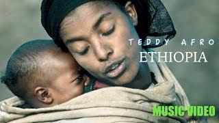 TeddY Afro - ETHIOPIA (NEW ETHIOPIAN MUSIC  VIDEO 2018)