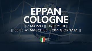 Serie A1M [20^]: Eppan - Cologne 22-23