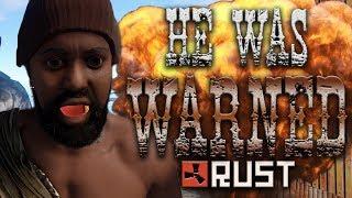RUST: HE WAS WARNED - Episode 112
