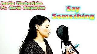 Download Lagu Justin Timberlake- Say Something ft. Chris Stapleton Cover Gratis STAFABAND