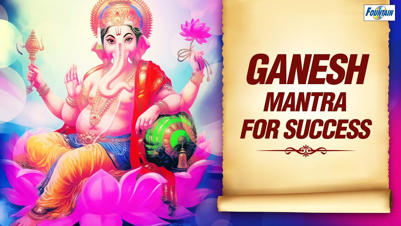 Shree Ganesh Mantra Ganesh Mantra For Success