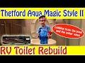 RV Toilet Rebuild - Waste Ball and Water Valve Assemblies -Thetford Aqua Magic Style II