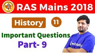7:00 PM - RAS Mains 2018   History by Praveen Sir   Important Questions