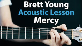 Download Lagu Brett Young - Mercy: Acoustic Guitar Lesson - Easy How To Play Gratis STAFABAND