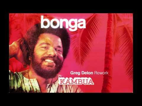 Bonga - Kambua (Greg Delon Remix)