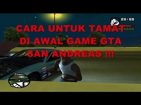 CARA UNTUK TAMAT DI AWAL GAME GTA SAN ANDREAS !!! 100% BERHASIL