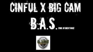 Cinful & Big Cam- B.A.S. Prod By Rocky Marz