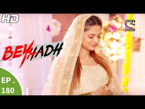 Beyhadh - बेहद - Ep 180 - 19th Jun, 2017 thumbnail