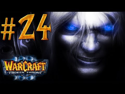 Warcraft 3 The Frozen Throne Walkthrough - Part 24 - King Arthas