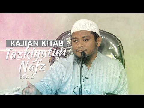 Kajian Rutin: Kitab Tazkiyatun Nafs 2 - Ustadz Amir As-Soronjy