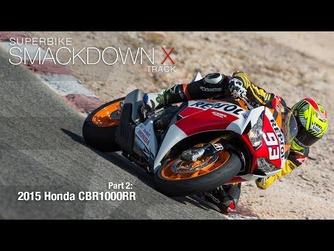 2015 Honda CBR1000RR SP - Superbike Smackdown X Part 2 - MotoUSA