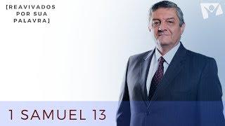 REAVIVADOS POR SUA PALAVRA | 18 DE JUNHO | 1 SAMUEL 13