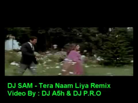 Dj Sam Tera Naam Liya Remix video