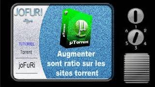 [TUTO] Augmenter sont ratio sur les sites torrent