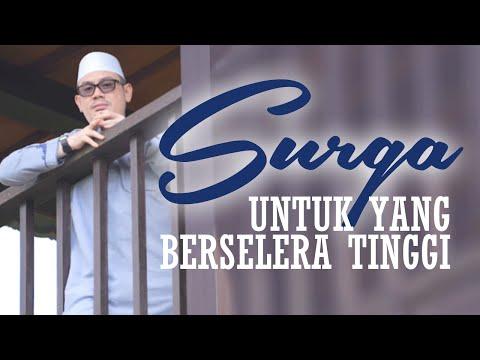 Video Singkat: Surga, Untuk Yang Berselera Tinggi - Ustadz Ahmad Zainuddin, Lc