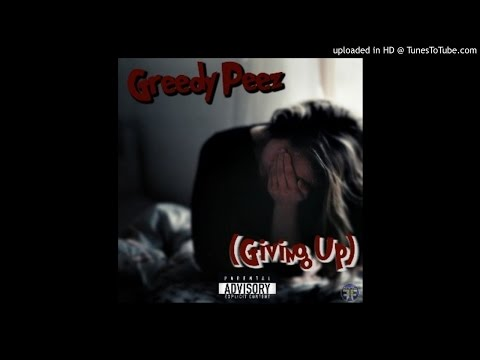 (R.I.P) Greedy Peez - Giving Up (Official Audio)