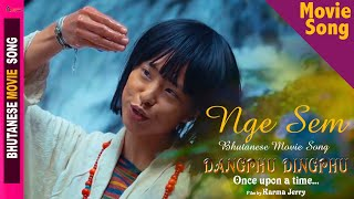 Bhutanese Movie Song | NGE SEM | Ugyen Choden / Nidup Dorji | Movie - Dangphu DIngphu | Pem / Ugyen