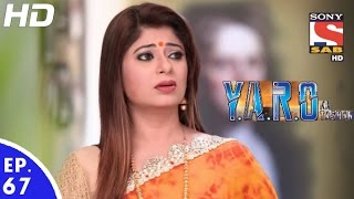 Y.A.R.O Ka Tashan - यारों का टशन - Episode 67 - 26th October, 2016