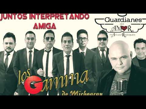 Amiga - LOS GAMMA Ft. Guardianes Del Amor - Arturo Rodriguez