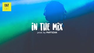 (free) boom bap type beat x chill wavy hip hop instrumental   'In the Mix' prod. by  PARTIZAN