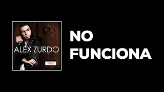 Alex Zurdo - No Funciona (audio lyric)