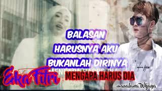 record / EKA FITRI  MENGAPA HARUS DIA Mp4