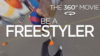 BE A FREESTYLER - The 1st 360 Street Football Movie