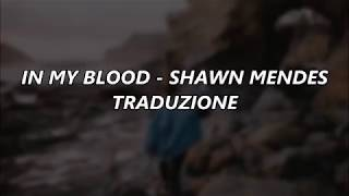 Download Lagu In my blood - Shawn Mendes traduzione Gratis STAFABAND