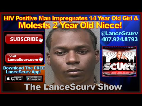 Hiv Positive Man Impregnates 14 Year Old Girl & Molests 2 Year Old Niece! - The Lancescurv Show video