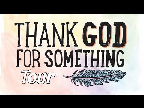 Thank God For Something Tour