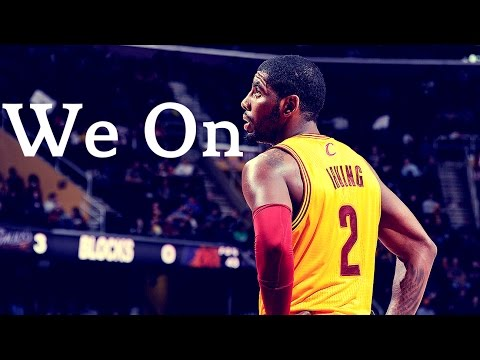 Kyrie Irving Mix - We On