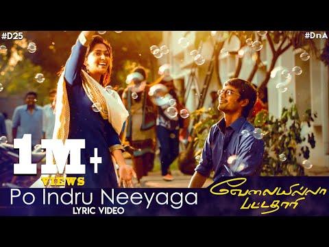 Po Indru Neeyaga - Lyric Video | Velai Illa Pattadhaari | Anirudh Ravichander | Dhanush | #D25 #DnA