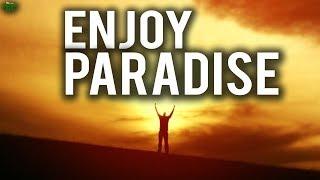 You Will Enjoy Paradise – Inspirational Recitation